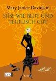 Süss wie Blut und teuflisch gut / Betsy Taylor Bd.2