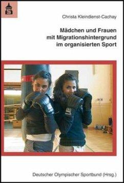 Mädchen und Frauen mit Migrationshintergrund im organisierten Sport - Kleindienst-Cachay, Christa