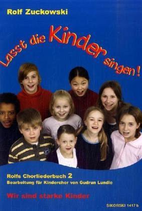 lasst die kinder singen rolfs chorliederbuch 2 von rolf zuckowski buch b. Black Bedroom Furniture Sets. Home Design Ideas