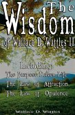 The Wisdom of Wallace D. Wattles II - Including
