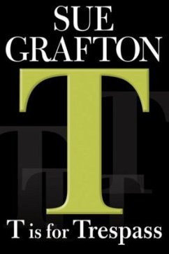 T Is for Trespass: A Kinsey Millhone Novel - Grafton, Sue