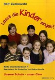 Lasst die Kinder singen! Rolfs Chorliederbuch