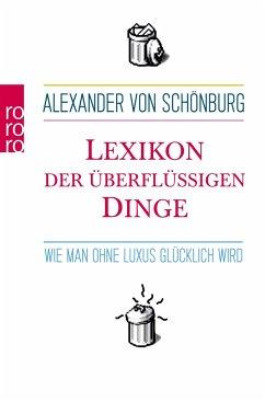 Lexikon der überflüssigen Dinge - Schönburg, Alexander von