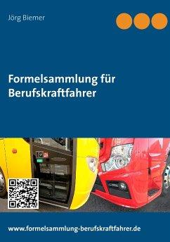 Formelsammlung für Berufskraftfahrer - Biemer, Jörg