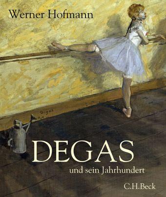 Degas und sein Jahrhundert - Hofmann, Werner