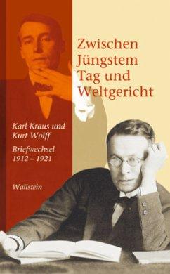 Zwischen Jüngstem Tag und Weltgericht - Kraus, Karl; Wolff, Kurt