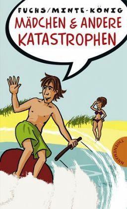 Mädchen & andere Katastrophen - Fuchs, Thomas; Minte-König, Bianka