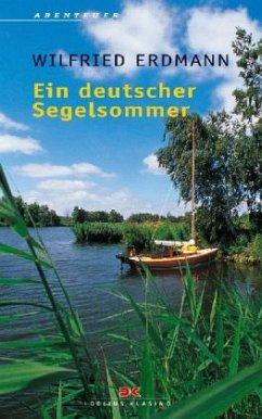 Ein deutscher Segelsommer - Erdmann, Wilfried