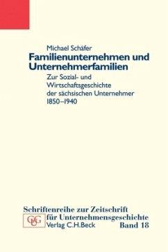 Familienunternehmen und Unternehmerfamilien - Schäfer, Michael