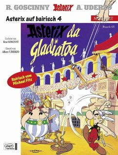 Asterix da Gladiatoa; Asterix als Gladiator / Asterix Bd.3 (bairische Ausgabe) - Goscinny, René; Uderzo, Albert