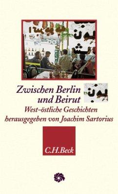 Zwischen Berlin und Beirut - Sartorius, Joachim (Hrsg.)