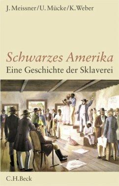 Schwarzes Amerika - Meissner, Jochen; Mücke, Ulrich; Weber, Klaus