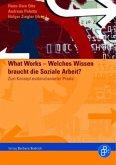 What Works - Welches Wissen braucht die Soziale Arbeit?