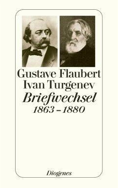 Flaubert-Turgenev Briefwechsel 1863-1880 - Flaubert, Gustave; Turgenjew, Iwan S.