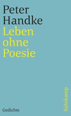 Leben ohne Poesie - Handke, Peter