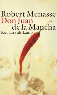 Don Juan de La Mancha Oder die Erziehung der Lust - Menasse, Robert