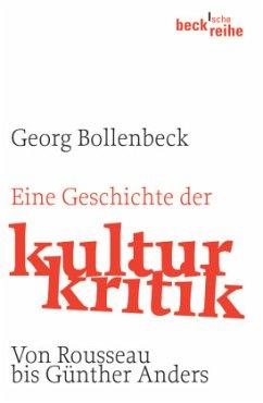 Eine Geschichte der Kulturkritik - Bollenbeck, Georg