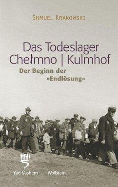 Das Todeslager Chelmno / Kulmhof - Der Beginn der
