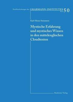 Mystische Erfahrung und mystisches Wissen in den mittelenglischen Cloud-Texten - Steinmetz, Karl-Heinz