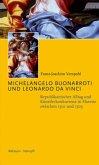 Michelangelo Buonarroti und Leonardo Da Vinci