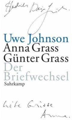 Der Briefwechsel - Johnson, Uwe; Grass, Günter; Grass, Anna