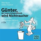 Günter, der innere Schweinehund, wird Nichtraucher, 2 Audio-CDs
