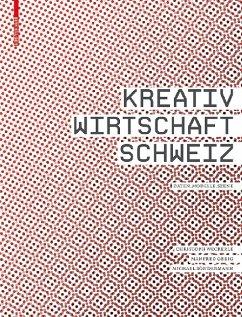 Kreativwirtschaft Schweiz - Weckerle, Christoph; Gerig, Manfred; Söndermann, Michael