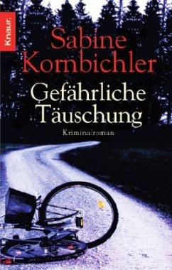 Gefährliche Täuschung - Kornbichler, Sabine