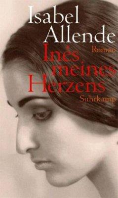 Inés meines Herzens - Allende, Isabel