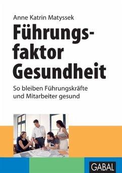 Führungsfaktor Gesundheit - Matyssek, Anne Katrin