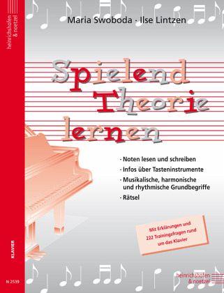 Spielend Theorie lernen, für Klavier - Swoboda, Maria; Lintzen, Ilse