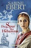 Die Spur der Hebamme / Hebammen-Romane Bd.2