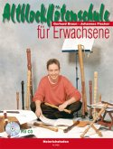 Altblockflötenschule für Erwachsene, m. Audio-CD