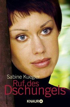 Ruf des Dschungels - Kuegler, Sabine