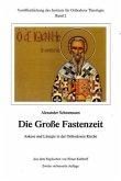Die Große Fastenzeit. Askese und Liturgie in der Orthodoxen Kirche
