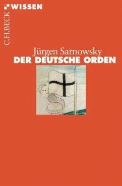 Der Deutsche Orden - Sarnowsky, Jürgen