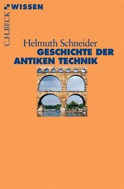 Geschichte der antiken Technik - Schneider, Helmuth