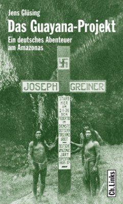 Das Guayana-Projekt - Glüsing, Jens