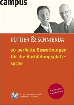20 perfekte Bewerbungen für die Ausbildungsplatzsuche - Püttjer, Christian; Schnierda, Uwe