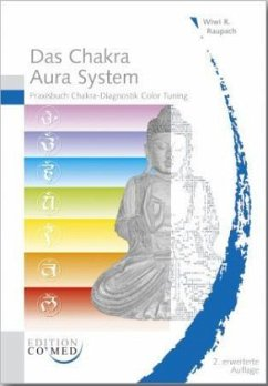 Das Chakra Aura System - Raupach, Wiwi R.