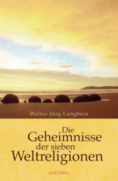 Die Geheimnisse der sieben Weltreligionen - Langbein, Walter-Jörg