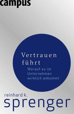 Vertrauen führt - Sprenger, Reinhard K.