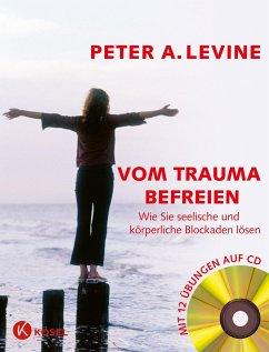 Vom Trauma befreien - Levine, Peter A.