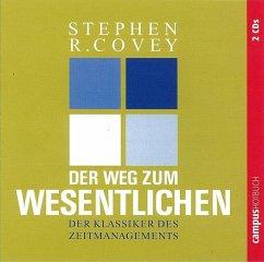 Der Weg zum Wesentlichen, 2 Audio-CDs - Covey, Stephen R.