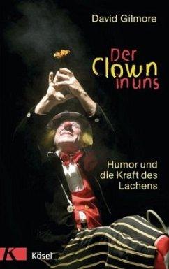 Der Clown in uns - Gilmore, David
