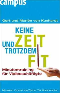 Keine Zeit und trotzdem fit - Kunhardt, Gert von; Kunhardt, Marlén von