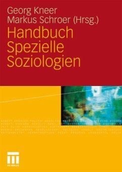 Handbuch Spezielle Soziologien - Kneer, Georg / Schroer, Markus (Hrsg.)