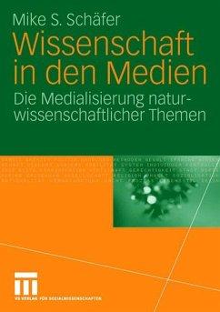 Wissenschaft in den Medien - Schäfer, Mike S.