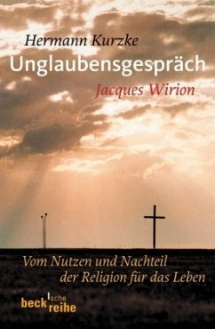 Unglaubensgespräch - Kurzke, Hermann; Wirion, Jacques