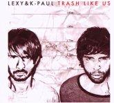 Trash Like Us (Limited Edition)